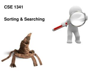 CSE 1341 Sorting & Searching