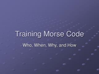 Training Morse Code