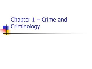 Chapter 1 – Crime and Criminology