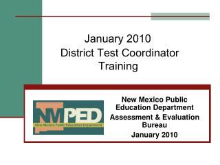January 2010      District Test Coordinator     Training