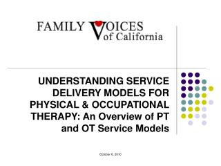 UNDERSTANDING SERVICE DELIVERY MODELS FOR PHYSICAL  OCCUPATIONAL THERAPY: An Overview of PT and OT Service Models