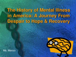 The History of Mental Illness in America: A Journey From Despair to Hope & Recovery