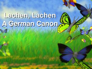 Lachen, Lachen A German Canon
