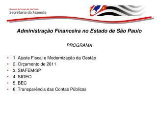 Administra  o Financeira no Estado de S o Paulo  PROGRAMA  1. Ajuste Fiscal e Moderniza  o da Gest o 2. Or amento de 201