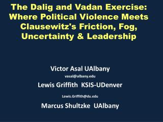 Victor  Asal UAlbany vasal@albany  Lewis Griffith   KSIS- UDenver Lewis.Griffith@du