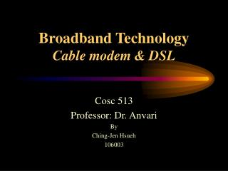 Broadband Technology Cable modem & DSL