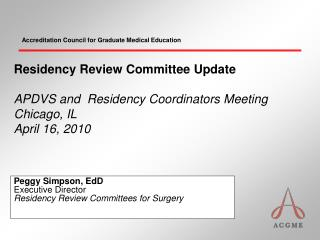Residency Review Committee Update  APDVS and  Residency Coordinators Meeting  Chicago, IL April 16, 2010