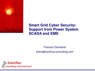 Smart Grid Cyber Security: Support from Power System SCADA and EMS