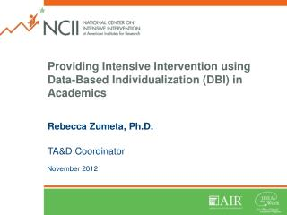 Providing Intensive Intervention using Data-Based Individualization (DBI) in Academics