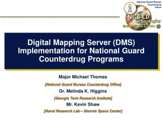 Digital Mapping Server (DMS) Implementation for National Guard Counterdrug Programs