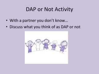 DAP or Not Activity