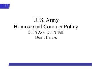 U. S. Army Homosexual Conduct Policy Don't Ask, Don't Tell, Don't Harass