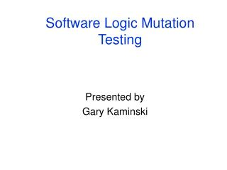Software Logic Mutation Testing