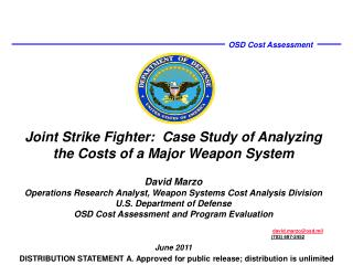David Marzo Operations Research Analyst, Weapon Systems Cost Analysis Division