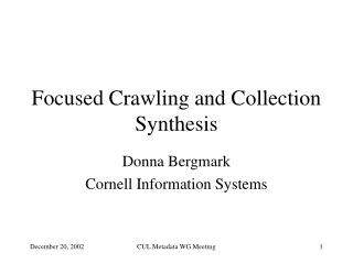 Focused Crawling and Collection Synthesis