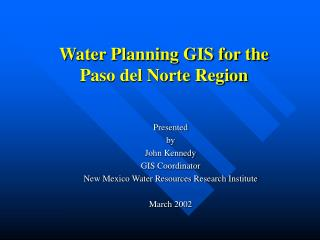 Water Planning GIS for the  Paso del Norte Region