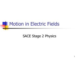 Motion in Electric Fields