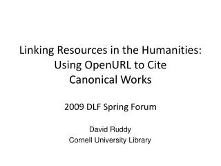 Linking Resources in the Humanities: Using  OpenURL  to Cite Canonical Works