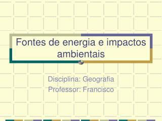 Fontes de energia e impactos ambientais