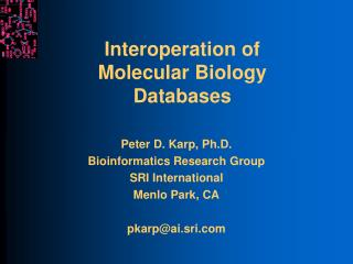 Interoperation of Molecular Biology Databases