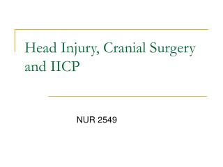 Head Injury, Cranial Surgery and IICP
