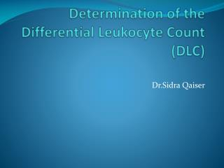 Determination of the Differential Leukocyte Count (DLC)