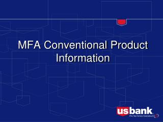MFA Conventional Product Information