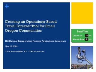 Creating an Operations-Based Travel Forecast Tool for Small Oregon Communities