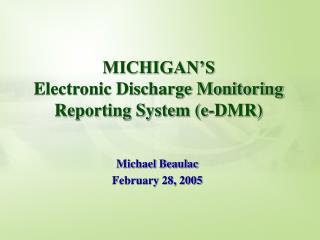 MICHIGAN'S  Electronic Discharge Monitoring Reporting System (e-DMR)