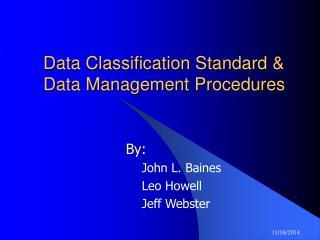 Data Classification Standard &  Data Management Procedures