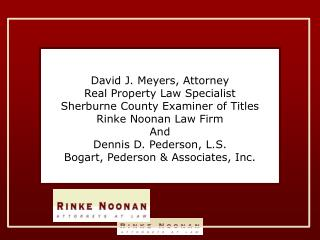 David J. Meyers, Attorney Real Property Law Specialist Sherburne County Examiner of Titles