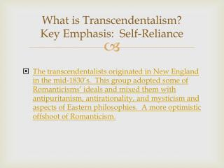 What is Transcendentalism? Key Emphasis:  Self-Reliance