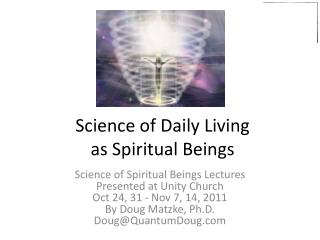 Science of Daily Living as Spiritual Beings
