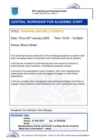 TITLE: TEACHING MATURE STUDENTS Date:  Thurs  23 rd  January 2003 Time: 10.00 – 12.30pm