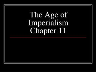 The Age of Imperialism Chapter 11