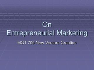 On  Entrepreneurial Marketing
