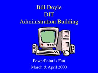 Bill Doyle DIT Administration Building