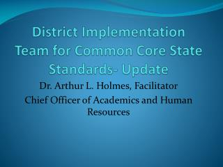 District Implementation Team for Common Core State  Standards- Update