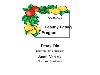 Demy Din Recruitment Coordinator Janet Morley Nutrition Coordinator