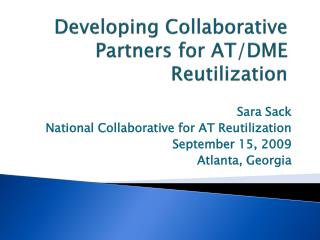Developing Collaborative Partners for AT/DME Reutilization