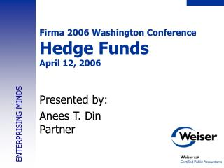 Firma 2006 Washington Conference Hedge Funds April 12, 2006