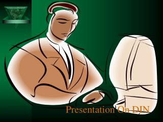 Presentation On DIN