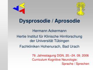 Hermann Ackermann Hertie Institut für Klinische Hirnforschung der Universität Tübingen