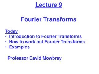Lecture 9 Fourier Transforms