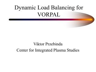 Dynamic Load Balancing for VORPAL