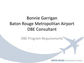 Bonnie Garrigan Baton Rouge Metropolitan Airport DBE Consultant