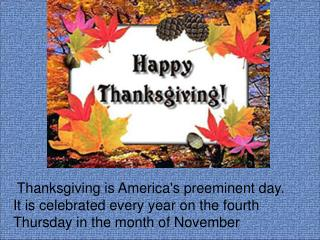 Thanksgiving is America's preeminent day.