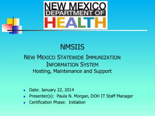 NMSIIS New Mexico Statewide Immunization Information System Hosting, Maintenance and Support