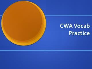CWA Vocab Practice