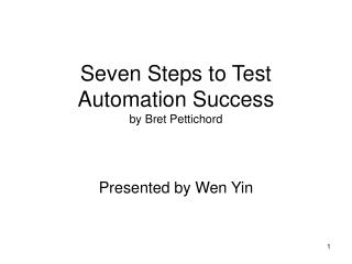 Seven Steps to Test Automation Success by Bret Pettichord